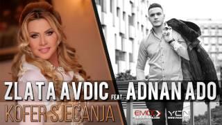 Adnan Ado - Kofer Sjecanja (feat. Zlata Avdic0