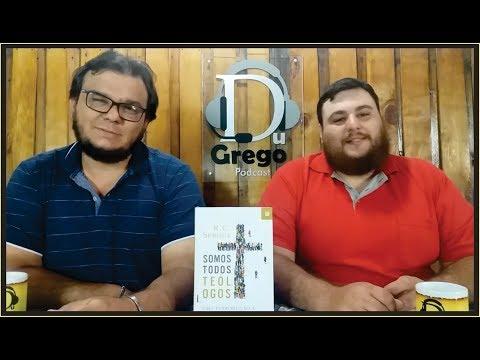 DGV#057 - Somos todos teólogos - R.C. Sproul