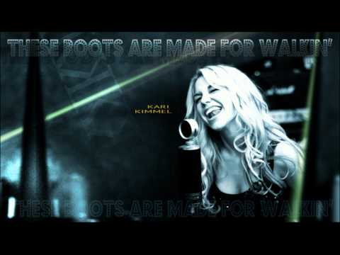 These Boots Are Made for Walkin' (Song) by Kari Kimmel