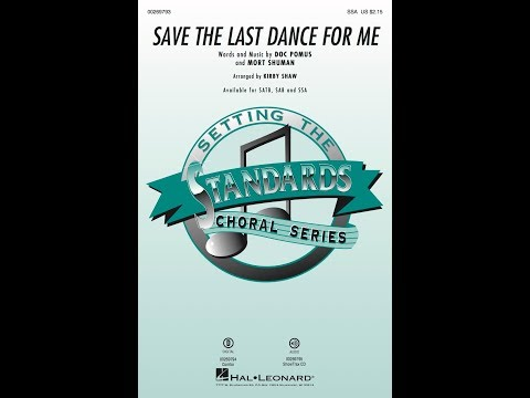 Save the Last Dance for Me (SSA) - Arranged by Kirby Shaw