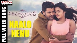Naalo Nenu Full Video Song Shatamanam Bhavati