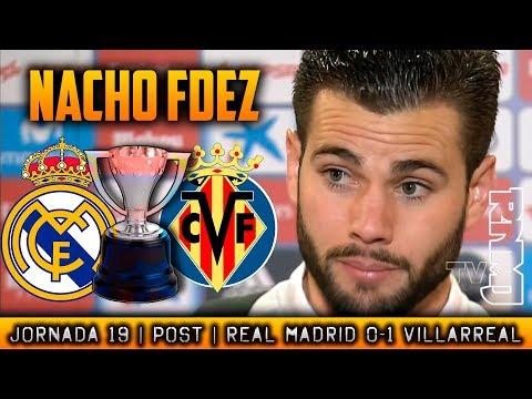 Declaraciones de NACHO post Real Madrid 0-1 Villarreal (13/01/2018) | LIGA JORNADA 19