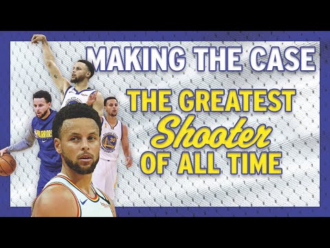 Making the Case - Steph Curry is the Greatest Shooter Ever