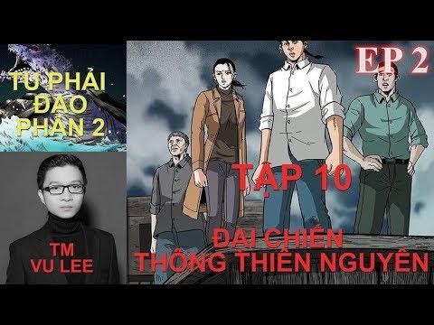 Tu Phải Đạo Phần 2 - ĐẠI CHIẾN THÔNG THIÊN NGUYÊN- Tập 10- Vu Lee | - Thời lượng: 38 phút.