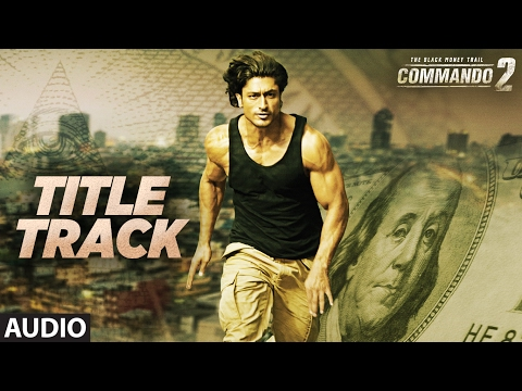 Commando Title Track (Audio) | Vidyut Jammwal, Ada