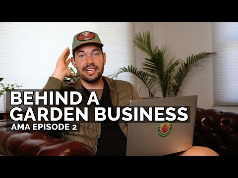 The Business of Epic Gardening   Ask Me Anything Ep. 2