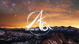 Let Me Go - Hailee Steinfeld, Alesso [AFG Remix] Ft. Romy Wave
