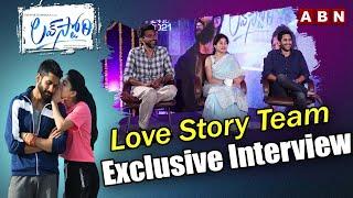 Love Story Team Exclusive Interview | Naga Chaitanya | Sai Pallavi | Shekar Khammula