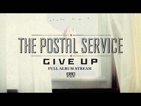 The Postal Service - Give  Up [FULL ALBUM STREAM] (видео)