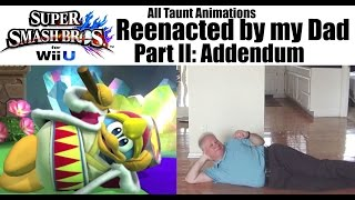 All Taunt Animations reenacted by my Dad (Nick's dad)
