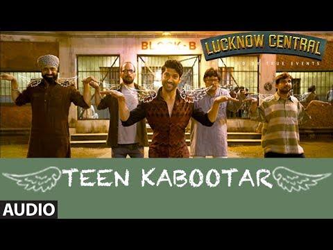 Teen Kabootar Full Audio   Lucknow Central   Farha