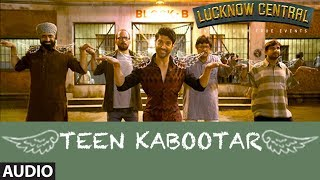 "T-Series presents Bollywood Movie Lucknow Central full audio song ""Teen Kabootar"" movie starring Farhan Akhtar, Diana Penty, Gippy Grewal, Ronit Roy, Deepak Dobriyal, InaamUlHaq & Rajesh Sharma. The Song is sung by Mohit Chauhan, Divya Kumar, Rap verses by Raftaar and Composed by Arjunna Harjaie.Get it on iTunes - http://bit.ly/Teen-Kabootar-Lucknow-Central-iTunesAlso, Stream it on,Hungama - http://bit.ly/Teen-Kabootar-Lucknow-Central-HungamaSaavn - http://bit.ly/Teen-Kabootar-Lucknow-Central-SaavnApple Music - http://bit.ly/Teen-Kabootar-Lucknow-Central-Apple-MusicGaana - http://bit.ly/Teen-Kabootar-Lucknow-Central-GaanaGoogle Play - http://bit.ly/Teen-Kabootar-Lucknow-Central-Google-PlayApple Music - For  Caller Tunes :Teen Kabootar http://bit.ly/2uuG4gWKyun Kisika Wet Kare - Teen Kabootar http://bit.ly/2fxNOYOBhari Style Bhari - Teen Kabootar http://bit.ly/2vsfRwQSet as Caller Tune:Set ""Teen Kabootar"" as your caller tune - sms LWCL2 To 54646Set ""Kyun Kisika Wet Kare - Teen Kabootar"" as your caller tune -sms LWCL3 To 54646Set ""Bhari Style Bhari - Teen Kabootar"" as your caller tune -sms LWCL4 To 54646________________________________________EkKabootar.. Do Kabootar.. Teen Kabootar.. is a peppy number from Lucknow Central for all the Kabootars and their Kabootargangs. Composed with minimalistic use of actual musical instruments, Teen Kabootar features mouth and body percussion, besides sounds from drums, plates and another object around the jail were used to create the rhythm.Lucknow Central is Produced by Viacom18 Motion Pictures, Monisha Advani, Madhu G Bhojwani&NikkhilAdvani. Directed by Ranjit Tiwari and written by Aseem Arora. It features Farhan Akhtar, Diana Penty, Gippy Grewal, Ronit Roy, Deepak Dobriyal, InaamUlHaq& Rajesh Sharma in the lead roles. Song Credits:Song: Teen KabootarSinger: Mohit Chauhan &Divya KumarRap and Rap Lyrics: RaftaarMusic: ArjunnaHarjaieLyrics: KumaarMusic Label: T-Series Team ArjunaCreative: Aditya HarjaiChief Asst Projects: Anubhav SinghTalent Manager: SurabhiDashputraChief Asst Production: Veljon NoronhaTeam Management: Himani KapoorRhythm Arranged and performed by -TAUFIQ QURESHI (Mumbai Stamp)FeaturingDipesh Varma, OmkarSalunkhe, Shikhernaad Qureshi, Neeraj Kumar, RagjyotsinghAdditional Collab: AflatunesBody Percussionist: Bharat VermaBacking Vocals/Chorus: ArjunnaHarjaie, Aditya, Anubhav, Shubham, Umesh, VeljonRecording Engineer: Vijay Dayal @ Yashraj StudiosMix and Master: TanayGajjarStudio: Wow & Flutter________________________________________Operator Codes: 1.Teen KabootarVodafone Subscribers Dial 5379743728Airtel Subscribers Dial 5432116319278Reliance Subscribers SMS CT 9743728 to 51234Idea Subscribers Dial 567899743728Tata DoCoMo Subscribers dial 5432119743728Aircel Subscribers sms DT 6737030  To 53000BSNL (South / East) Subscribers sms BT 9743728 To 56700BSNL (North / West) Subscribers sms BT 6737030 To 56700Virgin Subscribers sms TT 9743728 To 58475MTS Subscribers  sms CT 6736429 to 55777Telenor Subscribers dial 50019743728MTNL Subscribers sms PT 9743728 To 567892.Kyun Kisika Wet Kare - Teen KabootarVodafone Subscribers Dial 5379743700Airtel Subscribers Dial 5432116319241Reliance Subscribers SMS CT 9743700 to 51234Idea Subscribers Dial 567899743700Tata DoCoMo Subscribers dial 5432119743700Aircel Subscribers sms DT 6737020  To 53000BSNL (South / East) Subscribers sms BT 9743700 To 56700BSNL (North / West) Subscribers sms BT 6737020 To 56700Virgin Subscribers sms TT 9743700 To 58475MTS Subscribers  sms CT 6736427 to 55777Telenor Subscribers dial 50019743700MTNL Subscribers sms PT 9743700 To 567893.Bhari Style Bhari - Teen KabootarVodafone Subscribers Dial 5379743706Airtel Subscribers Dial 5432116319261Reliance Subscribers SMS CT 9743706 to 51234Idea Subscribers Dial 567899743706Tata DoCoMo Subscribers dial 5432119743706Aircel Subscribers sms DT 6737023  To 53000BSNL (South / East) Subscribers sms BT 9743706 To 56700BSNL (North / West) Subscribers sms BT 6737023 To 56700Virgin Subscribers sms TT 9743706 To 58475MTS Subscribers  sms CT 6737028 to 55777Telenor Subscribers dial 50019743706MTNL Subscribers sms PT 9743706 To 56789___Enjoy & stay connected with us!► Subscribe to T-Series: http://bit.ly/TSeriesYouTube► Like us on Facebook: https://www.facebook.com/tseriesmusic► Follow us on Twitter: https://twitter.com/tseries► Follow us on Instagram: http://bit.ly/InstagramTseries"