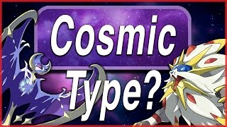 Pokémon Sun and Moon - Could a Cosmic Type Work? by HoopsandHipHop