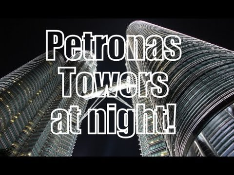 Visiting the Petronas Towers at night