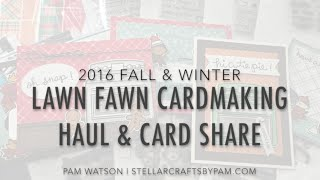 NEW VIDEO! 2016 Fall & Winter Lawn Fawn Cardmaking Haul & Card Share