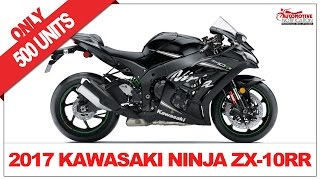 10. LIMITED UNIT!! 2017 Kawasaki Ninja ZX 10RR Price Specs Review