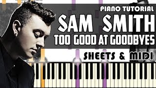 Sam Smith - Too Good At Goodbyes | Piano Tutorial + Sheets & MIDI