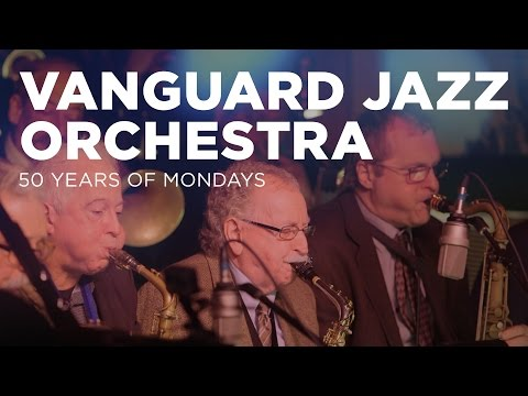 The Vanguard Jazz Orchestra: 50 Years of Mondays