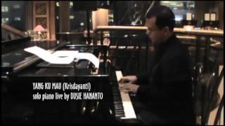 YANG KU MAU Krisdayanti (Cover) Solo Piano Live by DUSIE HANANTO