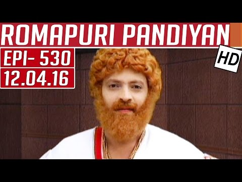 Romapuri-Pandiyan-Epi-530-Tamil-TV-Serial-12-04-2016-Kalaignar-TV