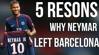 Video 5 Reasons Why Neymar Left Barcelona for  PSG in 222 million Transfer | Transfer news 2017 MP3, 3GP, MP4, WEBM, AVI, FLV Oktober 2017