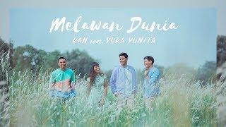 RAN - MELAWAN DUNIA feat. YURA YUNITA ( Official Lirik)