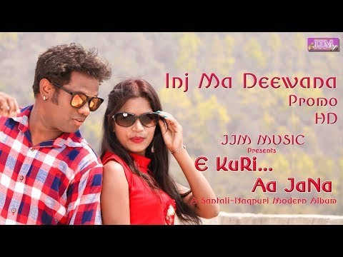 Video E KURI AA JANA || New Santali Nagpuri Album || Song- Inj Ma Deewana || Promo download in MP3, 3GP, MP4, WEBM, AVI, FLV January 2017
