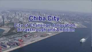 Chiba Japan  city images : 06_Another Step! Chiba City, A City Creating the Future (Business Version)