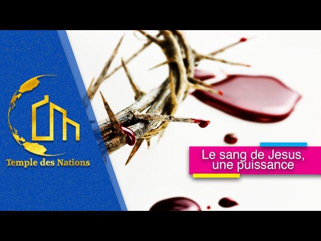 LE SANG DE JESUS ,UNE PUISSANCE