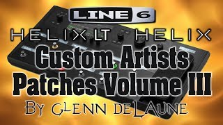 Here is a sample of my Custom Artists Patches Volume III Coming Soon!! All of my Custom Helix/Helix LT Patches can be found ...