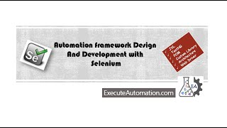 Automation Framework Design and Development Video Series -- Part 1 (Introduction to Framework)