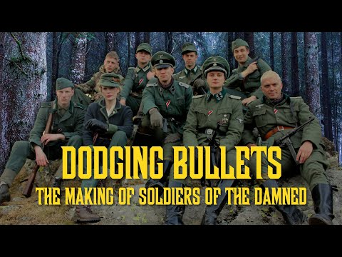 Dodging Bullets : The Making of Soldiers of the Damned
