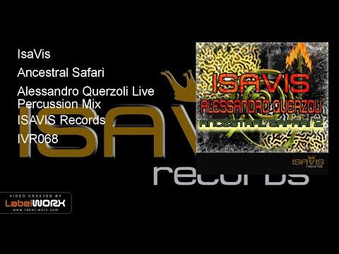 IsaVis - Ancestral Safari (Alessandro Querzoli Live Percussion Mix)