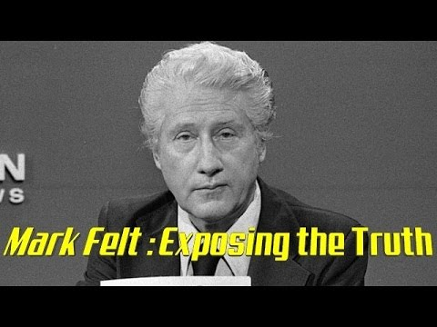 Mark Felt : Exposing the Truth