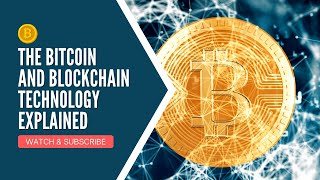 The Bitcoin and Blockchain Technology Explained