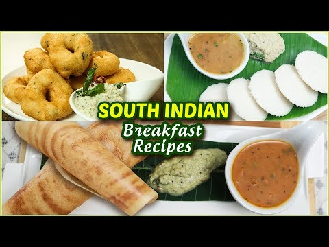 3 BEST South Indian Breakfast Recipes – Idli – Dosa – Medu Vada – Healthy Breakfast Ideas