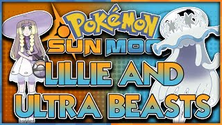 ULTRA BEASTS AND LILLIE THEORY! ARE THEY LINKED? Pokemon Sun and Pokemon Moon News and Discussion! by aDrive