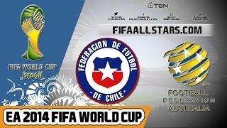 EA 2014 FIFA World Cup Chile Vs Australia - Highlights