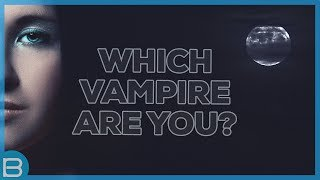 Video What Type of Vampire Are You? MP3, 3GP, MP4, WEBM, AVI, FLV Oktober 2018