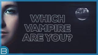 Video What Type of Vampire Are You? MP3, 3GP, MP4, WEBM, AVI, FLV Februari 2019