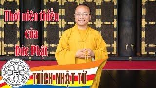 Thời niên thiếu của đức Phật - TT. Thích Nhật Từ - 02/2004