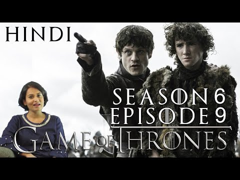 Game of Thrones Season 6 Episode 9 Explained in Hindi