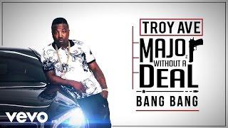 Troy Ave - Bang Bang (Audio) ft. 50 Cent