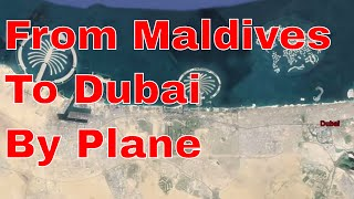 From Maldives To Dubai By Plane - Dubai View From Above ✈ Dubai is the largest and most populous city in the United Arab...
