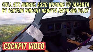 Video FULL ATC Airbus A320 Kupang to Jakarta - by Captain Vincent Raditya BATIK AIR Pilot - Cockpit Video MP3, 3GP, MP4, WEBM, AVI, FLV April 2019