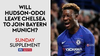 Will Hudson-Odoi leave Chelsea to sign for Bayern Munich?   Sunday Supplement