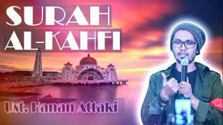 Video Ust Hanan Attaki - Surah Al Kahfi Murottal Full HD MP3, 3GP, MP4, WEBM, AVI, FLV Juli 2019