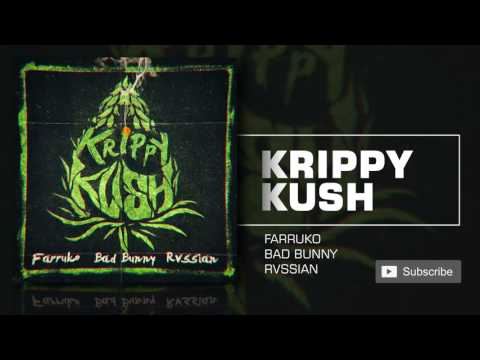 Farruko_Krippy Kush ft. Bad Bunny, Rvssian
