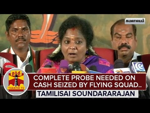 Complete-Probe-needed-on-Cash-Seized-by-Flying-Squad--Tamilisai-Soundararajan--Thanthi-TV