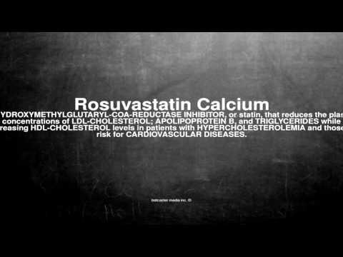 Medical vocabulary: What does Rosuvastatin Calcium mean
